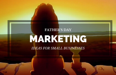 Father's Day marketing ideas for small businesses