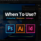 What Adobe Program Should I Use For Marketing & Promotional Materials?