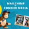 MailChimp Acquires Courier- Small Business Insights From Around The World