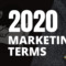 New Marketing Terms You Should Know For 2020
